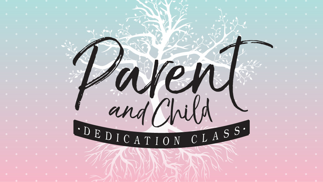 Parent & Child Dedication Class