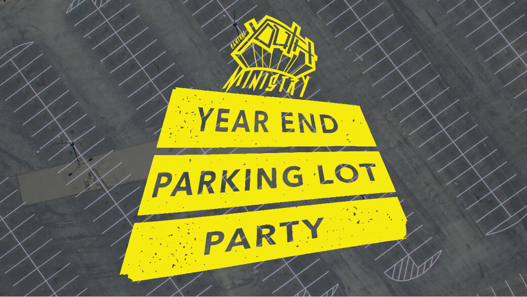 Central Youth Year End Parking Lot Party
