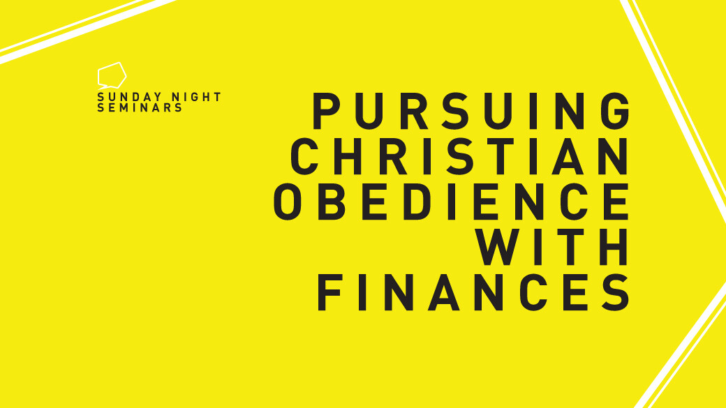 SNS - Pursuing Christian Obedience With Finances