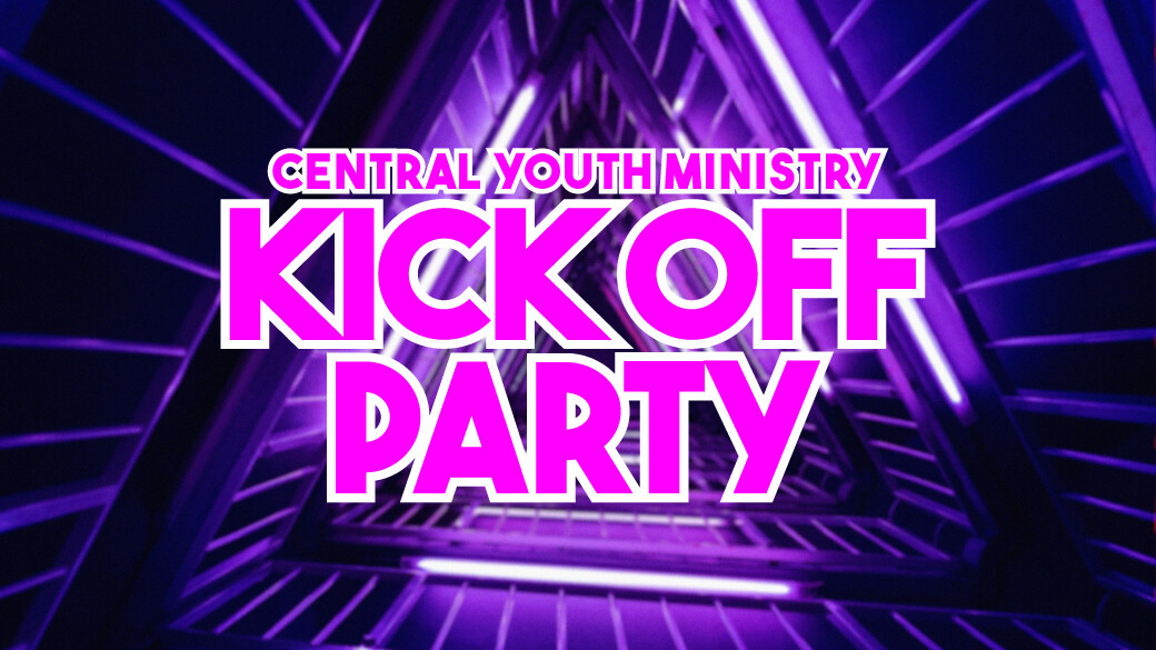 Central Youth Kick Off Party