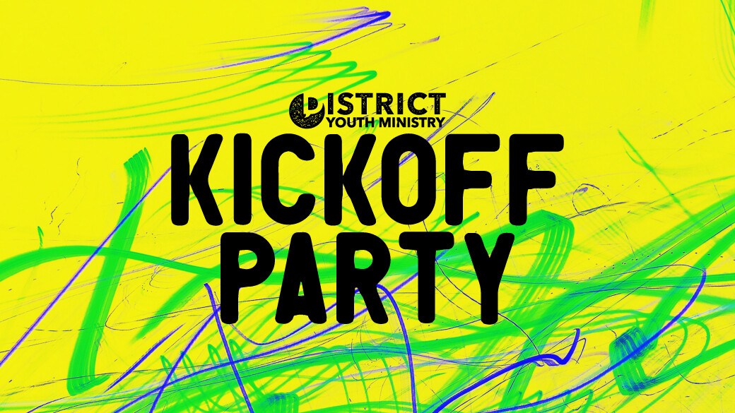District Youth Ministry Kickoff Party